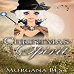 Christmas Spirit: The Middle-Aged Ghost Whisperer, Book 1 | Morgana Best