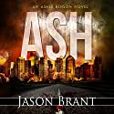 Ash: Asher Benson Book 1 Audiobook by Jason Brant Narrated by Wayne June