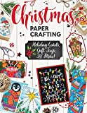Christmas Papercrafting: Holiday Cards, Gift Tags, and More! (Design Originals)