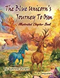 The Blue Unicorn's Journey To Osm Fully Illustrated Plain Text Chapter...