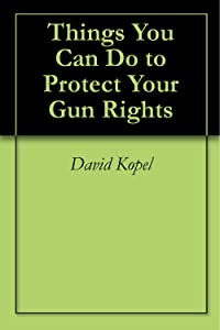 Things You Can Do to Protect Your Gun Rights