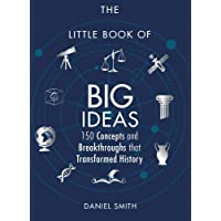 The Little Book of Big Ideas: 150 Concepts and Breakthroughs that Transformed History (Little Books)
