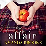 The Affair: A shocking story of a schoolgirl and a scandal | Amanda Brooke