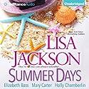 Summer Days Audiobook by Lisa Jackson, Elizabeth Bass, Mary Carter Narrated by Kristin Watson Heintz, Holly Chamberlin