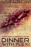 Dinner with Flexi: A Bite-Sized Cyberpunk Satire