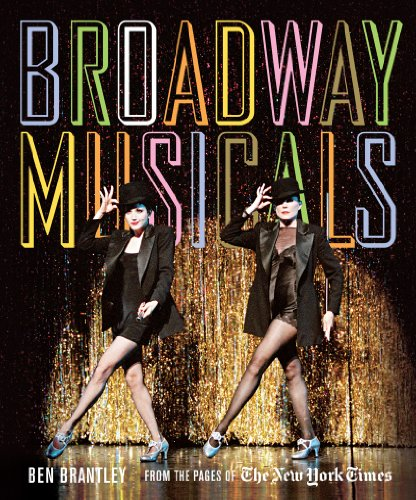 Broadway Musicals: From the Pages of the New York ()