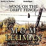 Wool on the Drift Fence | M Lehman,M Lehman