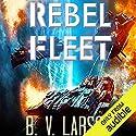 Rebel Fleet Hörbuch von B. V. Larson Gesprochen von: Mark Boyett