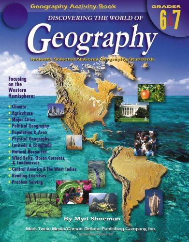 Discovering the World of Geography, Grades 6 - 7: Includes Selected National Geography Standards