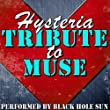 Hysteria: Tribute to Muse