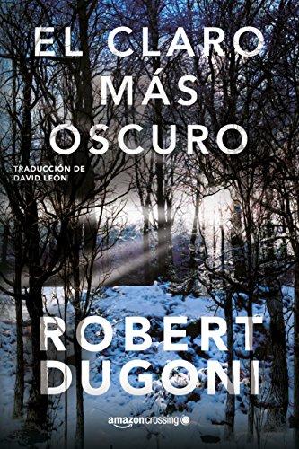 Portada del libro El claro más oscuro de Robert Dugoni