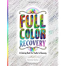 Full Color Recovery: A Coloring Book For Youths In Recovery