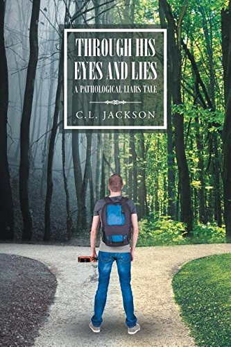 Download Through His Eyes and Lies: A Pathological Liar's Tale pdf epub