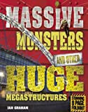 Massive Monsters and Other Huge Megastructures, Ian Graham, 1609920953