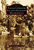 img - for Phoenix's Greater Encanto-Palmcroft Neighborhood (Images of America) book / textbook / text book