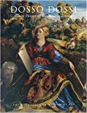 Dosso Dossi: Court Painter in Renaissance Ferrara by Peter Humfrey front cover