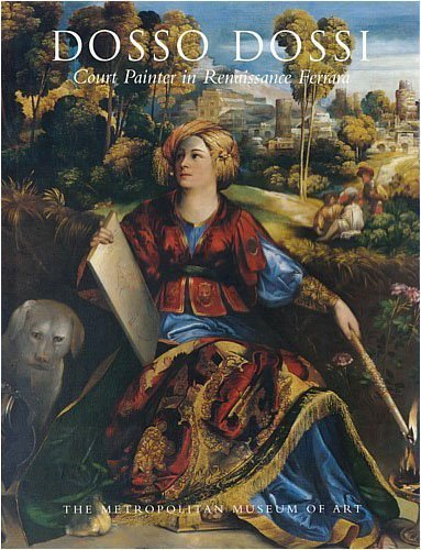 Dosso Dossi: Court Painter in Renaissance Ferrara