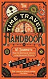img - for The Time Travel Handbook: From the Eruption of Vesuvius to the Woodstock Festival by James Wyllie (2015-10-29) book / textbook / text book