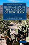Political Essay on the Kingdom of New Spain, Alexander von Humboldt, 1108077900