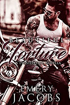 Beautiful Torture (A Twisted Fate Novella) (Beautiful Fate Duet Book 1) by [Jacobs, Emery]