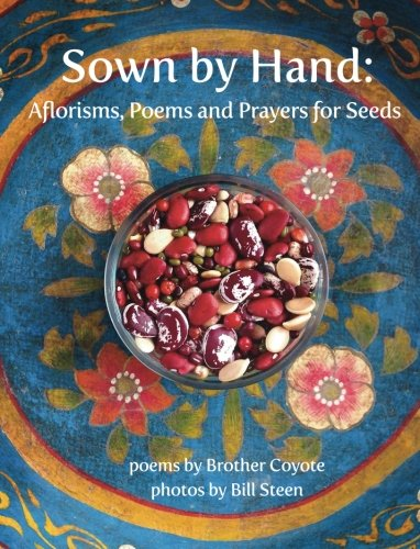 - Sown by Hand:: Aflorisms, Poems and Prayers for Seeds
