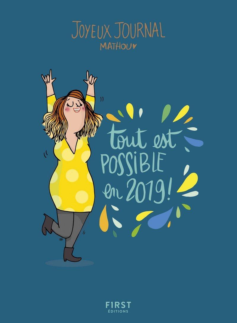 Joyeux journal - Tout est possible en 2019 - Agenda Relié – 23 août 2018 MATHOU First 2412039348 Agendas