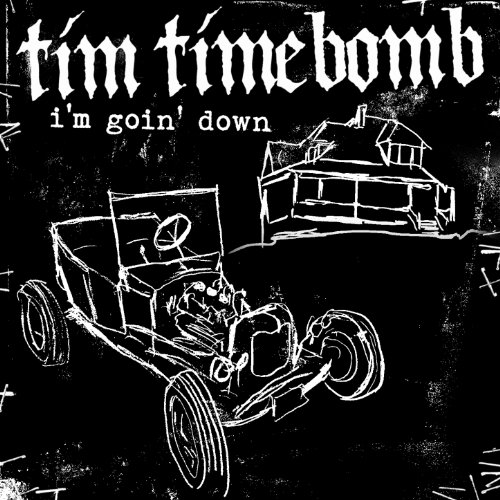 I M Goin Down By Tim Timebomb On Amazon Music Amazon Com