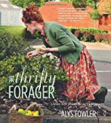 The Thrifty Forager by Alys Fowler (2015-08-13)