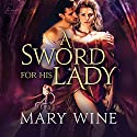 A Sword for His Lady: Courtly Love Series # 1 Audiobook by Mary Wine Narrated by Elizabeth Wiley