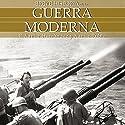 Breve historia de la guerra moderna Audiobook by Francesc Xavier Hernández, Xavier Rubio Narrated by Chema Agulló