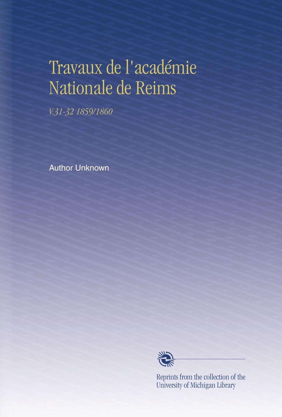 Download Travaux de l'académie Nationale de Reims: V.31-32 1859/1860 (French Edition) pdf