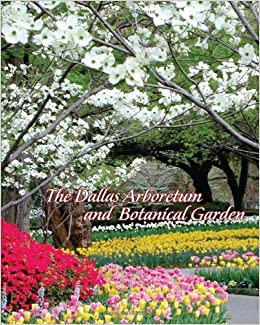The Dallas Arboretum And Botanical Garden The Dallas Arboretum
