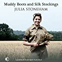Muddy Boots and Silk Stockings Audiobook by Julia Stoneham Narrated by Patience Tomlinson