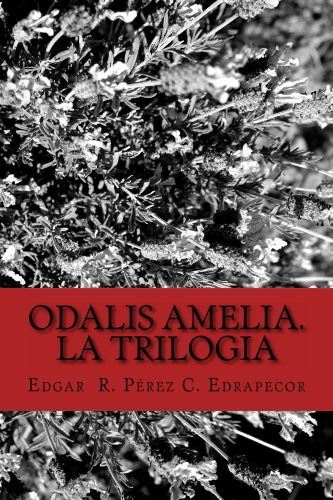 Descargar Libro Odalis Amelia. La Trilogia Edgar R Pérez C
