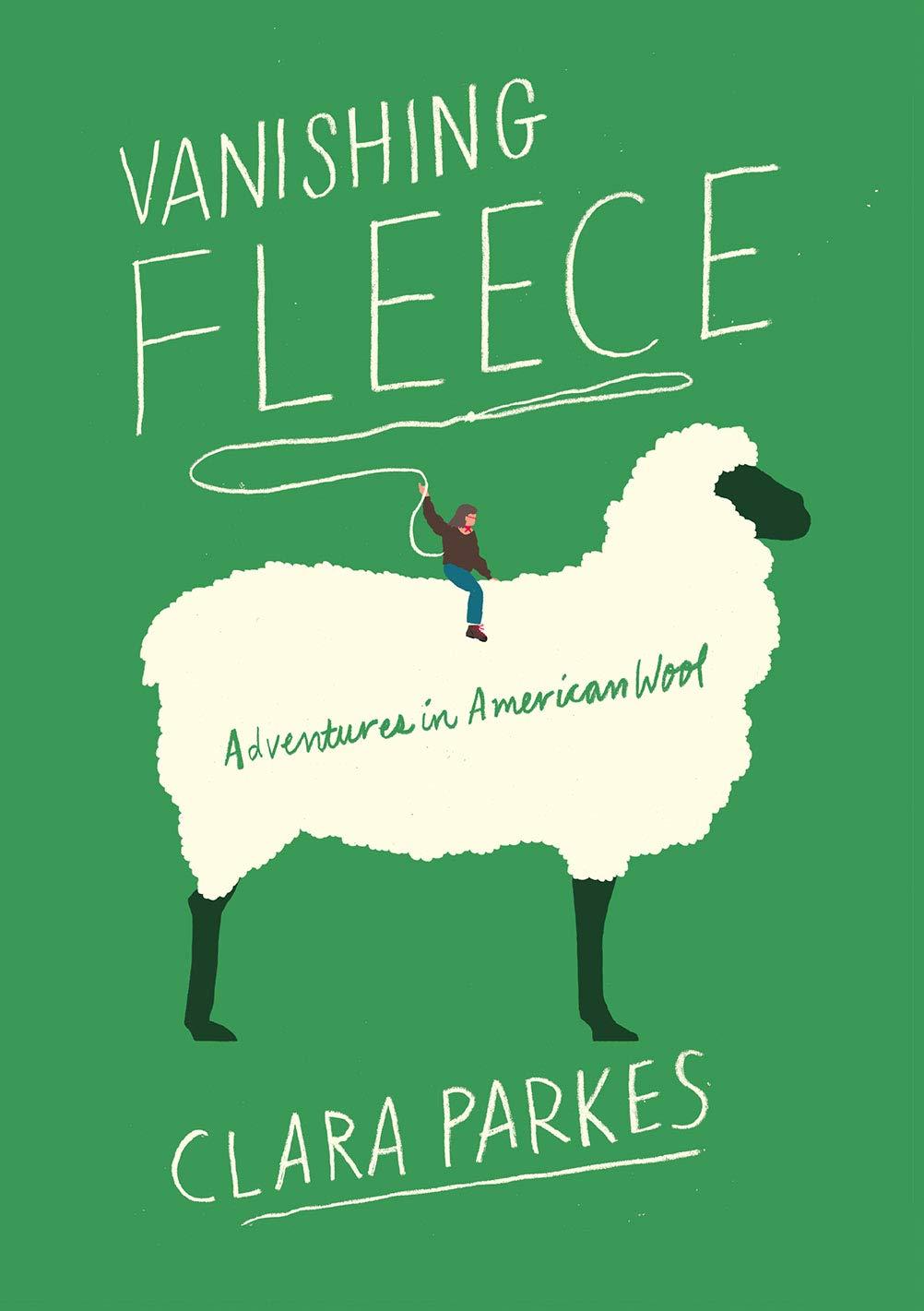 Vanishing Fleece: Adventures in American Wool by Abrams Press