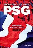 Une histoire populaire du PSG - 1970-2020, 50 ans de passion