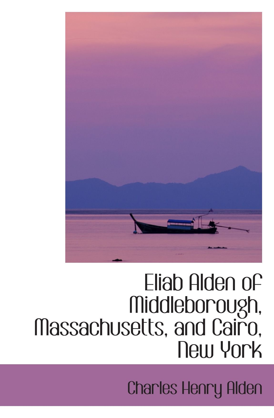 Download Eliab Alden of Middleborough, Massachusetts, and Cairo, New York pdf