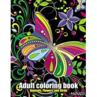 Adult coloring book: Animals, flowers, and birds - 100 Stress Relieving and Relaxing Coloring Pages