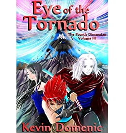 Eye of the Tornado (The Fourth Dimension, Volume Book 3) by [Domenic, Kevin]