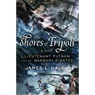 The Shores of Tripoli: Lieutenant Putnam and the Barbary Pirates