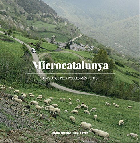 Microcatalunya. Un Viatge Per 50 Micropobles (La Talaia) Tapa blanda – Ilustrado, 28 nov 2016 Marc Serena Casaldàliga Edu Bayer Sidillà 8494504134