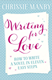 Writing for Love: How to Write a Novel in Eleven Easy Steps