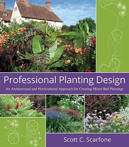 Professional Planting Design: An Architectural and Horticultural Approach for Creating Mixed Bed Plantings by John Wiley and Sons