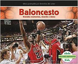Baloncesto: Grandes momentos, récords y datos (Grandes ...