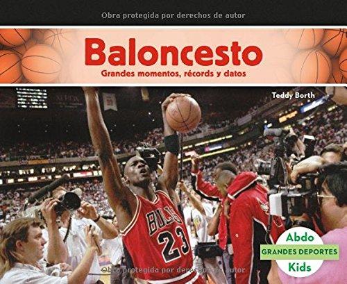 Baloncesto: Grandes momentos, récords y datos (Grandes Deportes) (Spanish - Basketball Ideas Date
