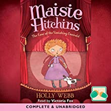 The Case of the Vanishing Emerald: Maisie Hitchins Audiobook by Holly Webb Narrated by Victoria Fox
