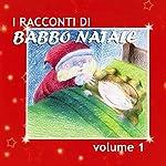 I racconti di Babbo Natale (Vol. 1) | Paola Ergi