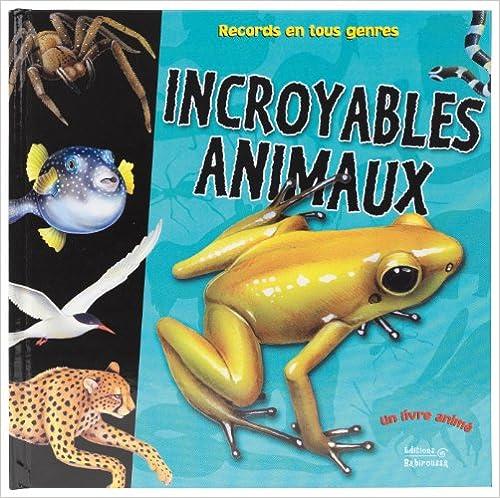 Lire en ligne Incroyables animaux pdf