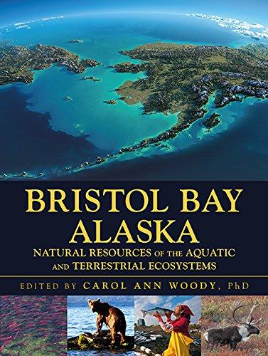 Bristol Bay Alaska: Natural Resources of the Aquatic and Terrestrial Ecosystems