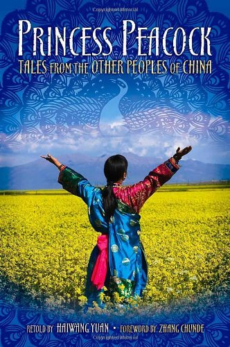 (Princess Peacock: Tales from the Other Peoples of China (World Folklore (Hardcover)) )